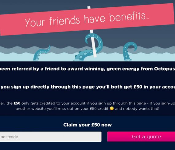 Octopus energy refer a friend offer, get £50 off with this octopus referral code