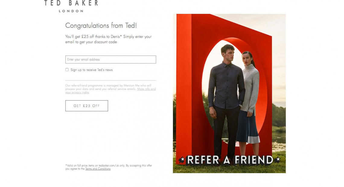 Ted Baker UK referral code - £25 off when you spend £150 or more on your next online order - refer a friend scheme by the program Mention Me